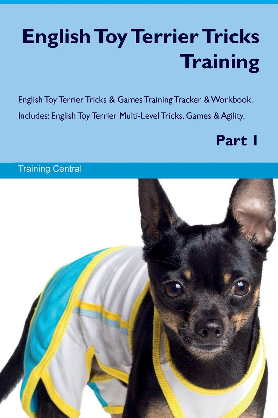 Training Central English Toy Terrier Tricks Training English Toy Terrier Tricks & Games Training Tracker & Workbook. Includes. English Toy Terrier Multi-Level Tricks, Games & Agility. Part 1 training central cesky terrier tricks training cesky terrier tricks