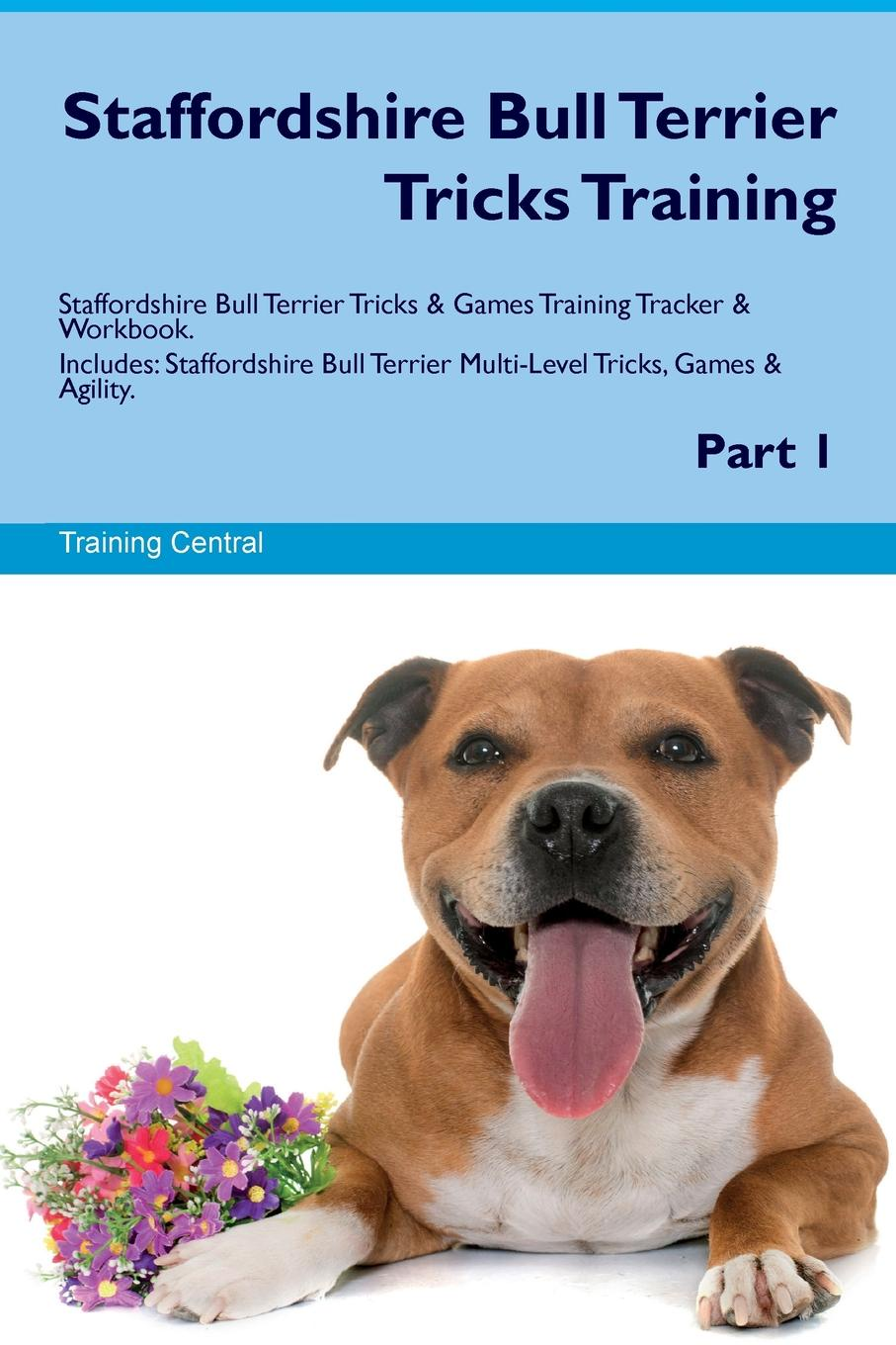 Training Central Staffordshire Bull Terrier Tricks Training Staffordshire Bull Terrier Tricks & Games Training Tracker & Workbook. Includes. Staffordshire Bull Terrier Multi-Level Tricks, Games & Agility. Part 1 training central cesky terrier tricks training cesky terrier tricks