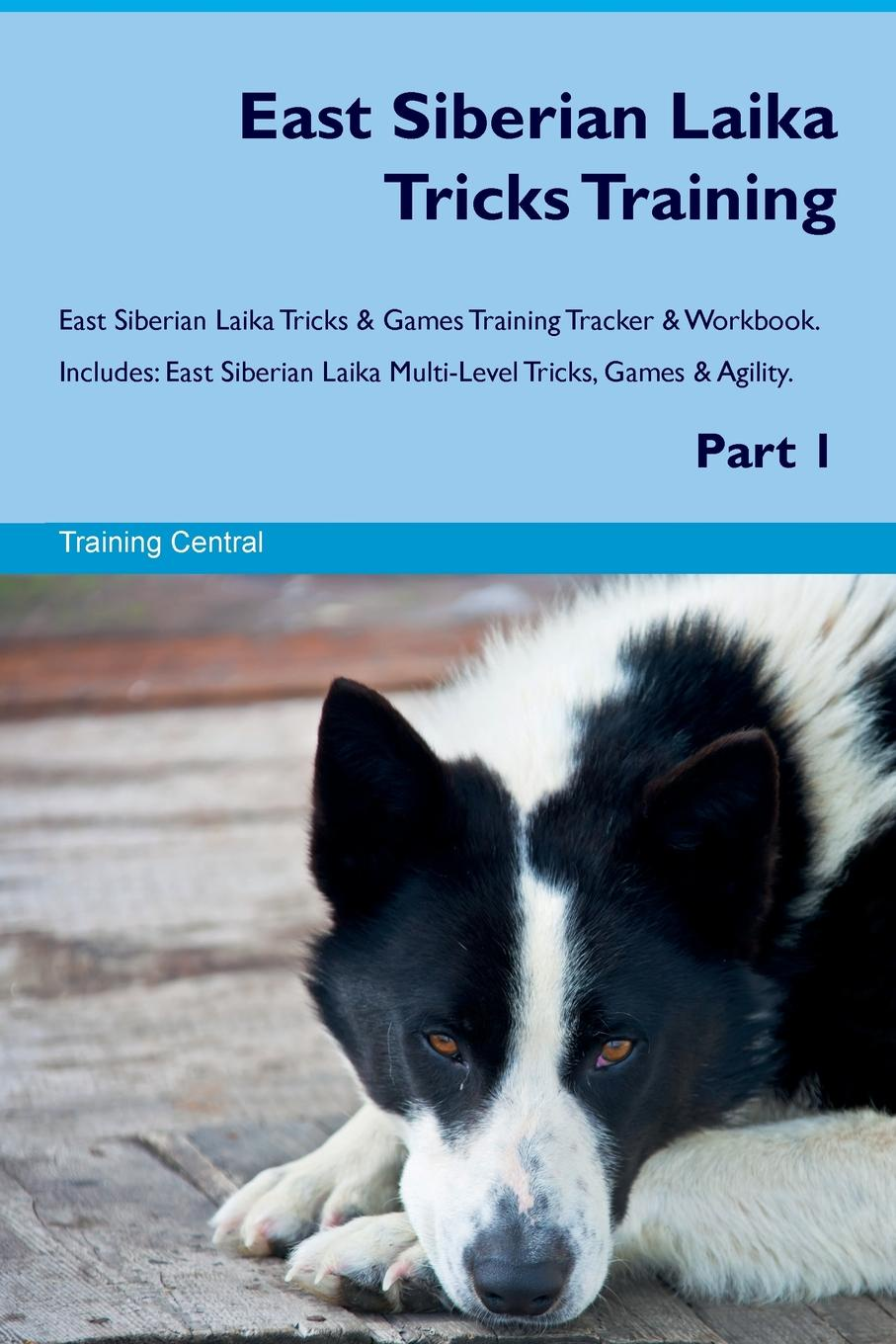 Training Central East Siberian Laika Tricks Training East Siberian Laika Tricks & Games Training Tracker & Workbook. Includes. East Siberian Laika Multi-Level Tricks, Games & Agility. Part 1 training central west siberian laika tricks training west siberian laika tricks games training tracker workbook includes west siberian laika multi level tricks games agility part 2