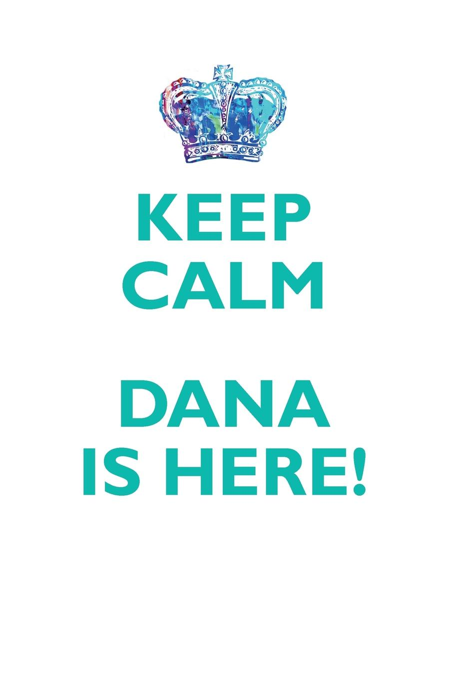 KEEP CALM, DANA IS HERE AFFIRMATIONS WORKBOOK Positive Affirmations Workbook Includes. Mentoring Questions, Guidance, Supporting You