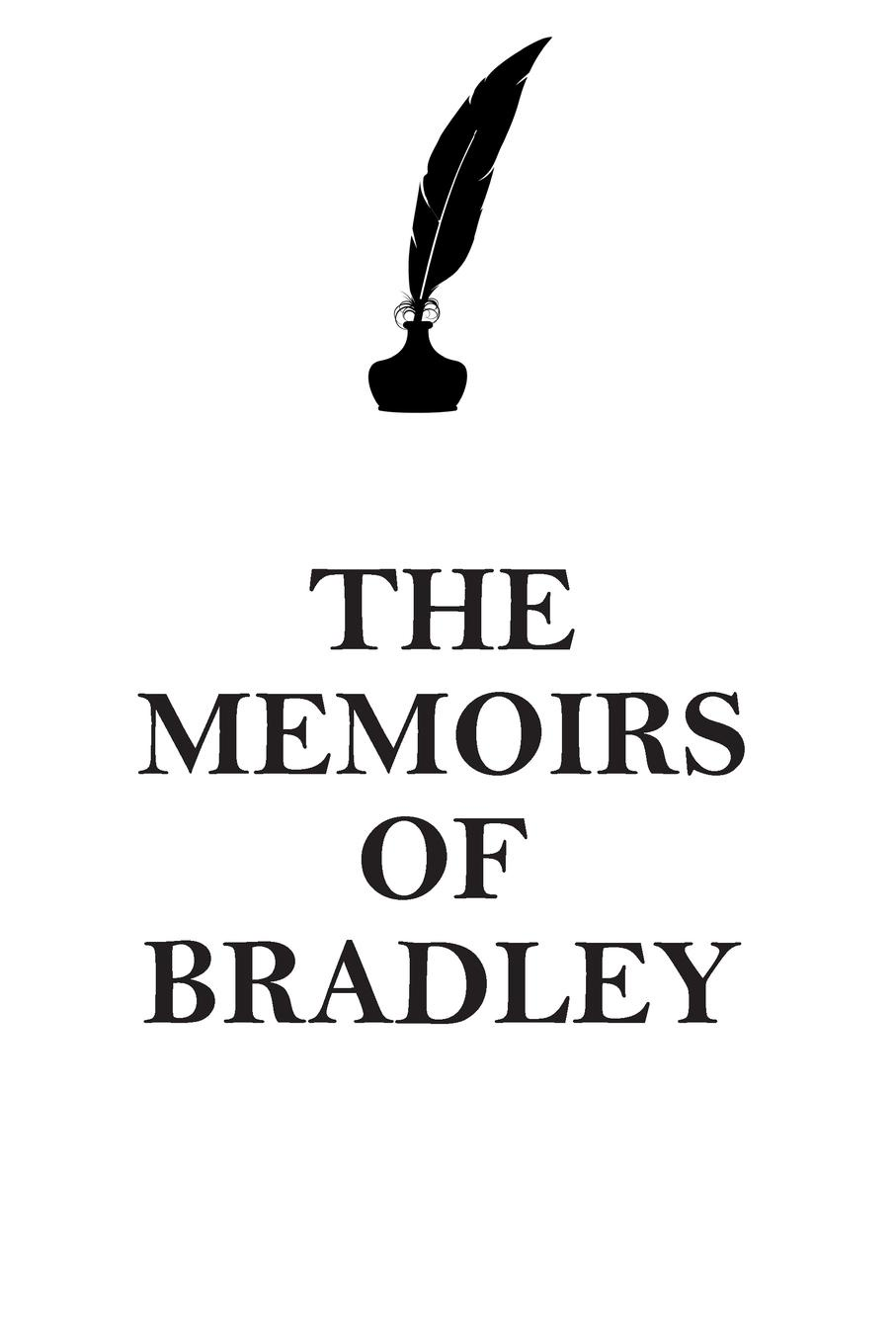 THE MEMOIRS OF BRADLEY AFFIRMATIONS WORKBOOK Positive Affirmations Workbook Includes. Mentoring Questions, Guidance, Supporting You