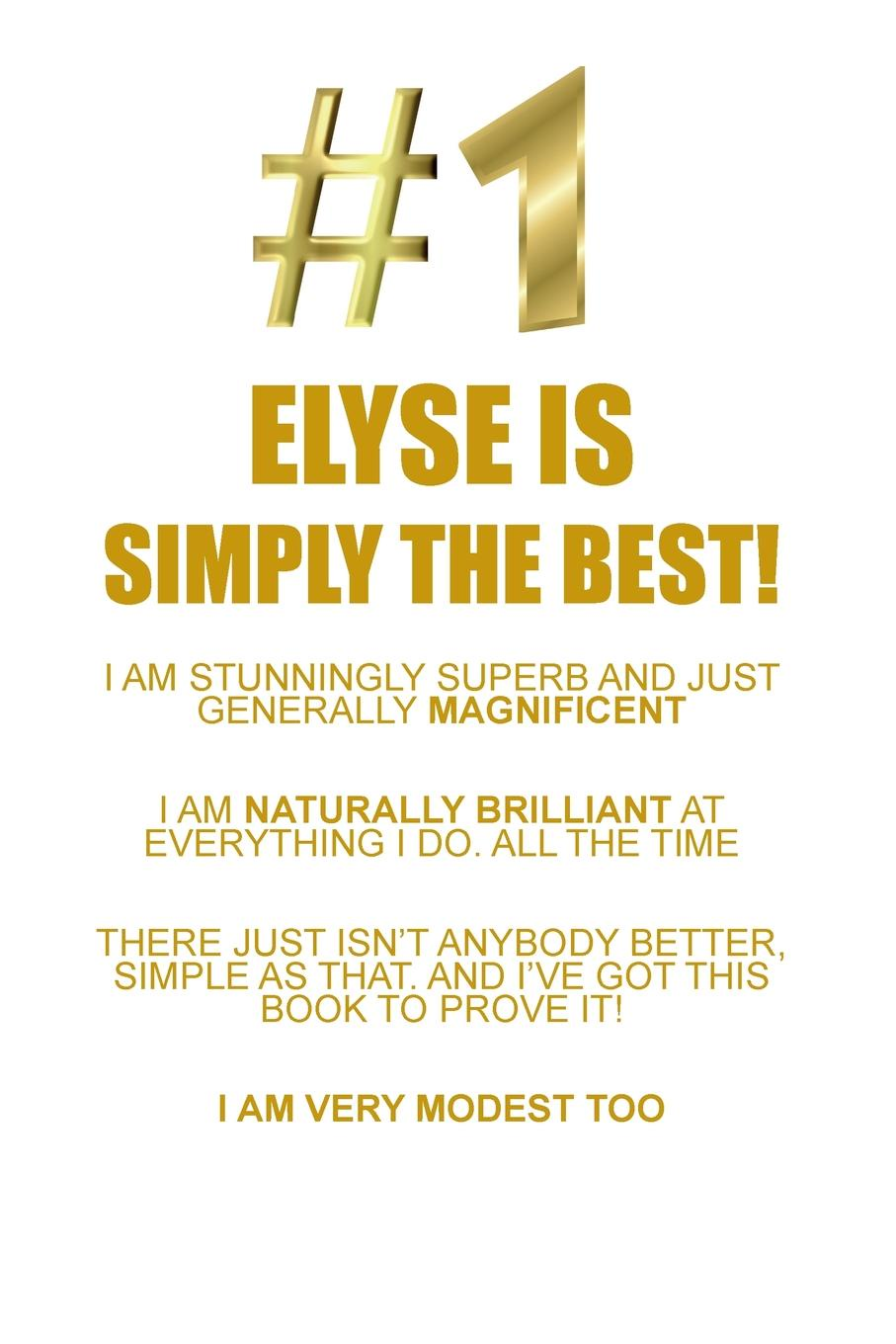 ELYSE IS SIMPLY THE BEST AFFIRMATIONS WORKBOOK Positive Affirmations Workbook Includes. Mentoring Questions, Guidance, Supporting You