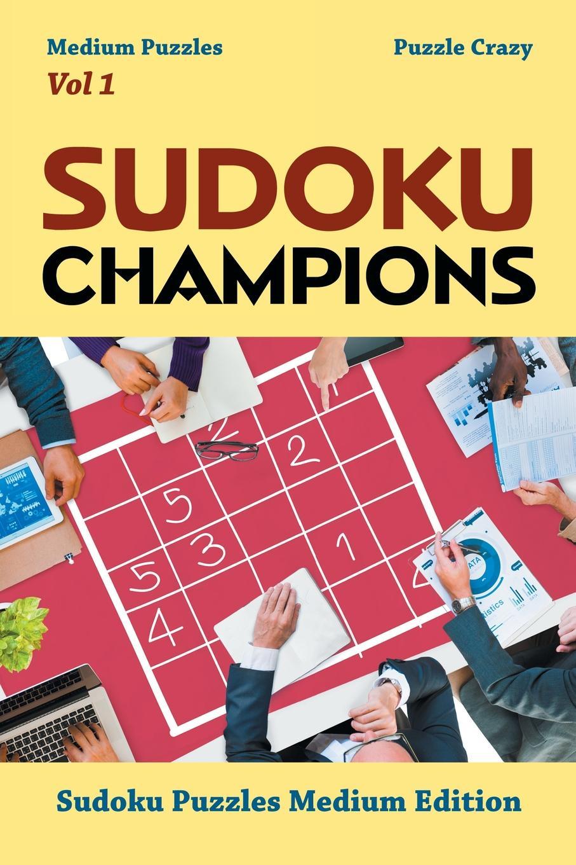 Puzzle Crazy Sudoku Champions (Medium Puzzles) Vol 1. Puzzles Medium Edition
