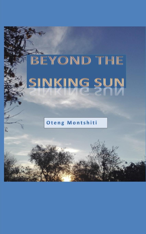 OTENG MONTSHITI Beyond the sinking sun цены онлайн