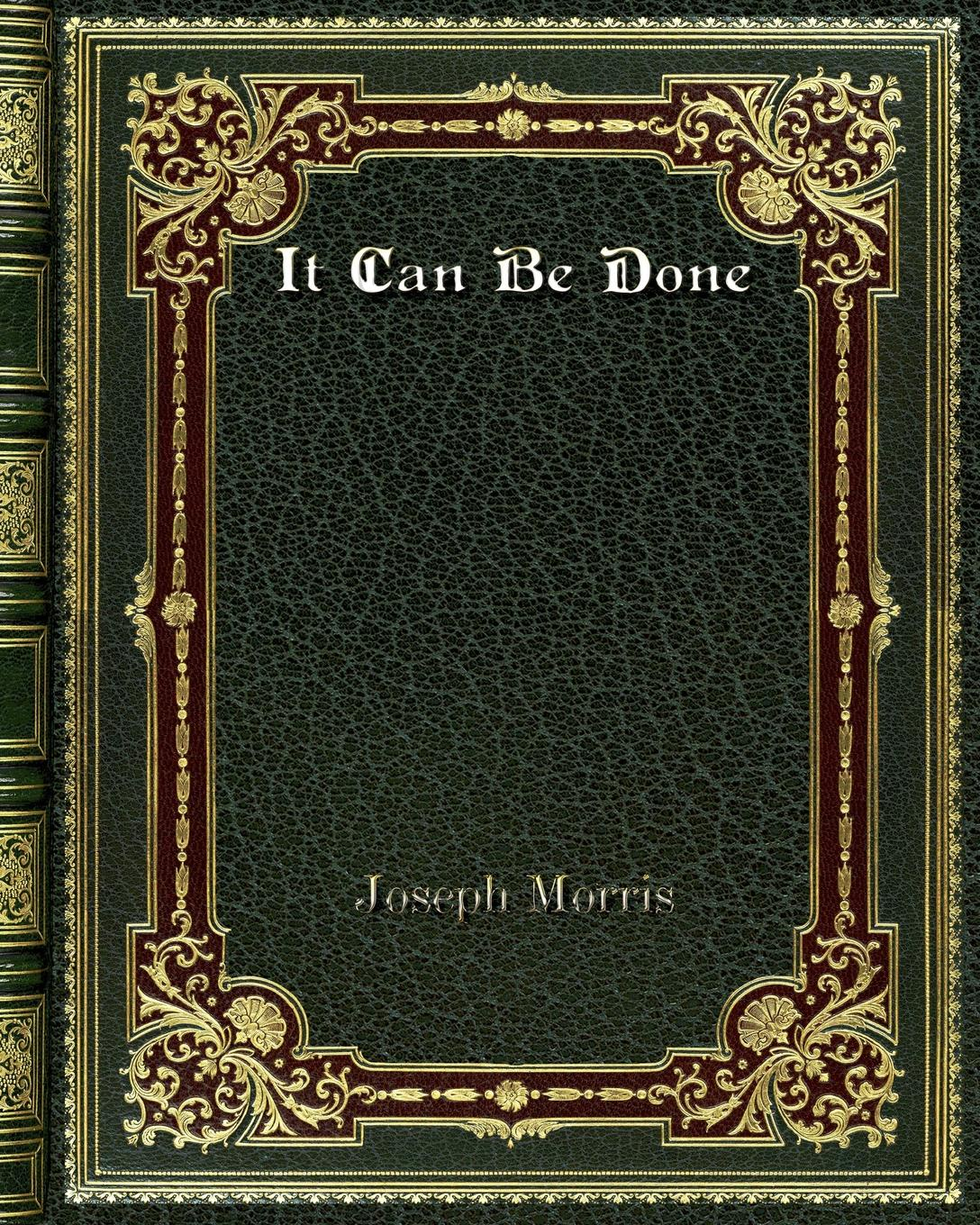 Joseph Morris It Can Be Done