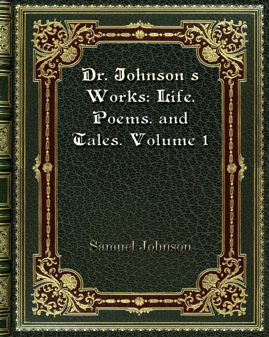 Samuel Johnson Dr. Johnson's Works. Life. Poems. and Tales. Volume 1 цена и фото