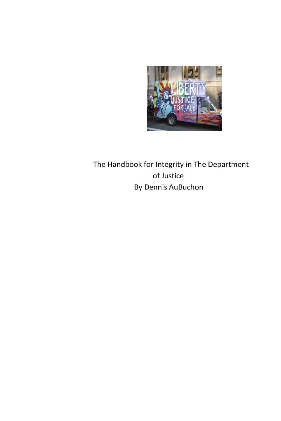 Dennis AuBuchon The Handbook for Integrity in The Department of Justice u s department of justice investigation of the baltimore city police department