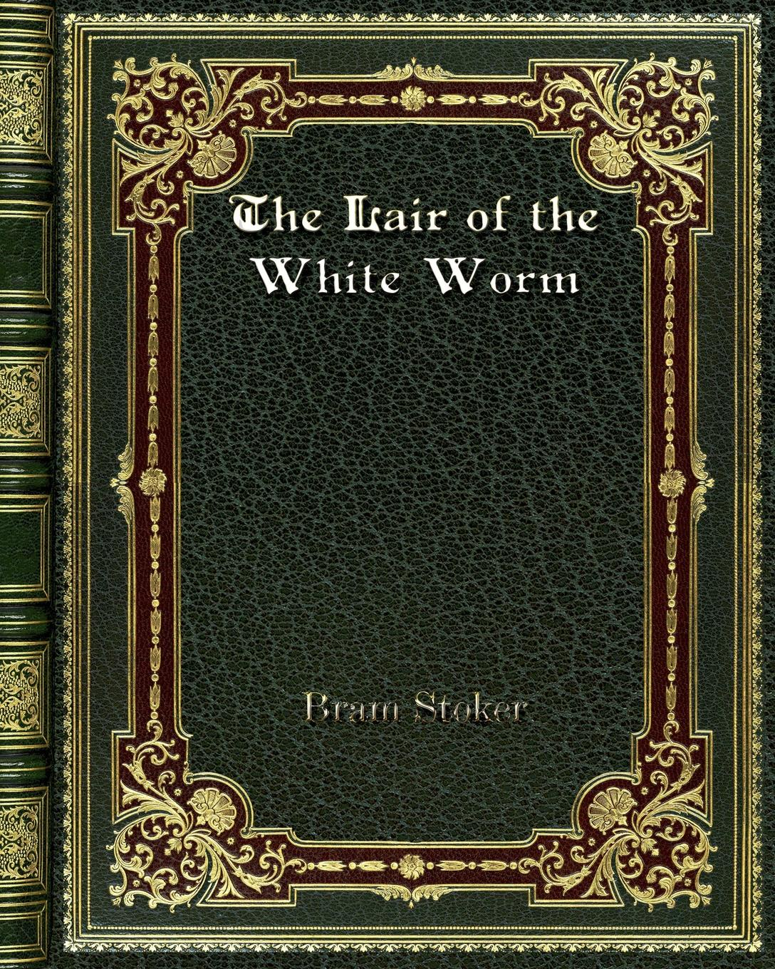 Bram Stoker The Lair of the White Worm b stoker the lady of the shroud