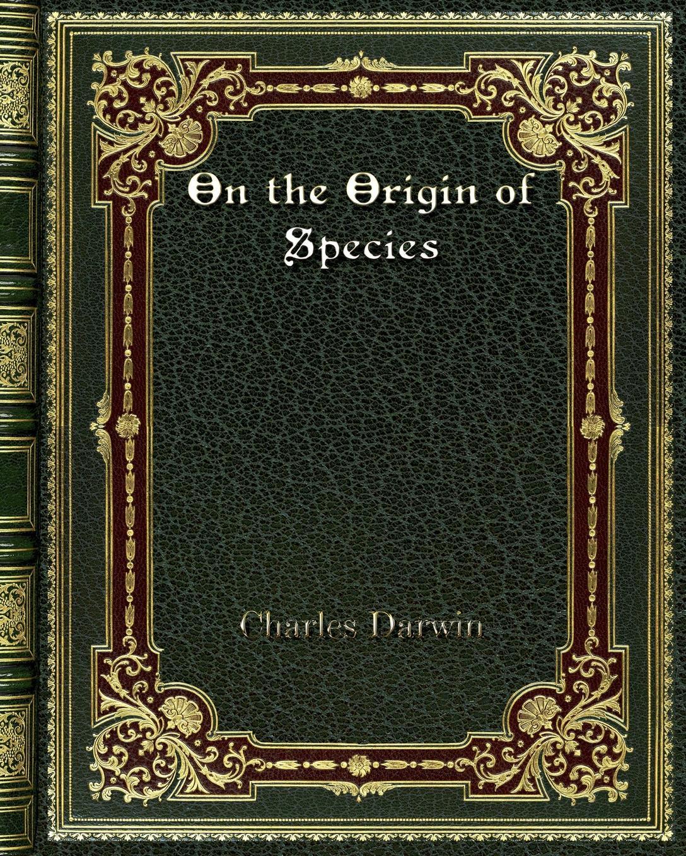 Charles Darwin On the Origin of Species