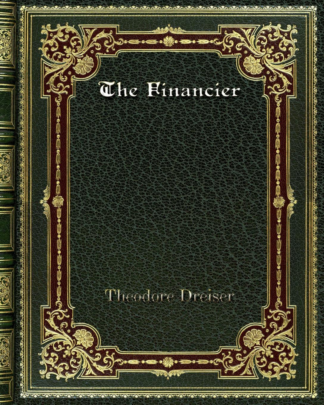 Theodore Dreiser The Financier