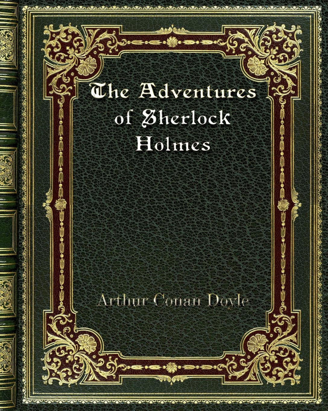 купить Arthur Conan Doyle The Adventures of Sherlock Holmes в интернет-магазине