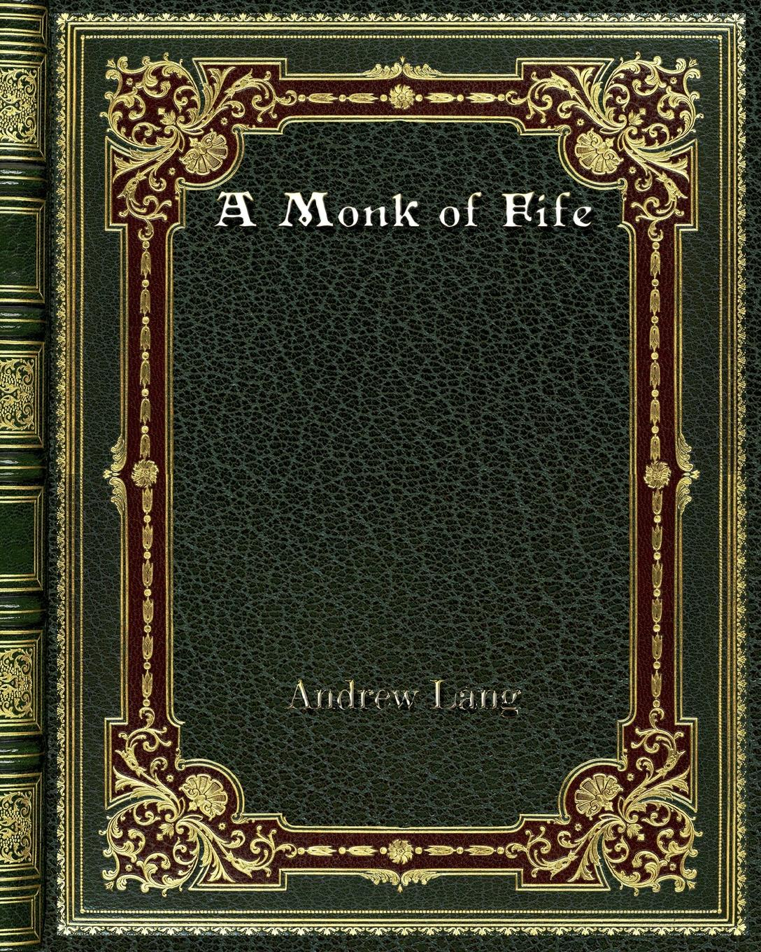 Andrew Lang A Monk of Fife цена