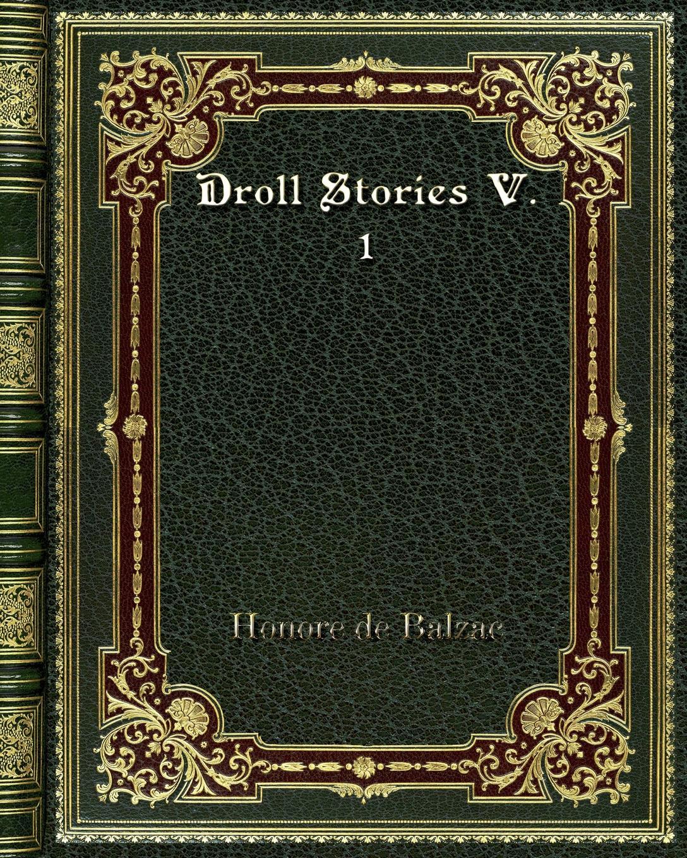 лучшая цена Honore de Balzac Droll Stories V. 1