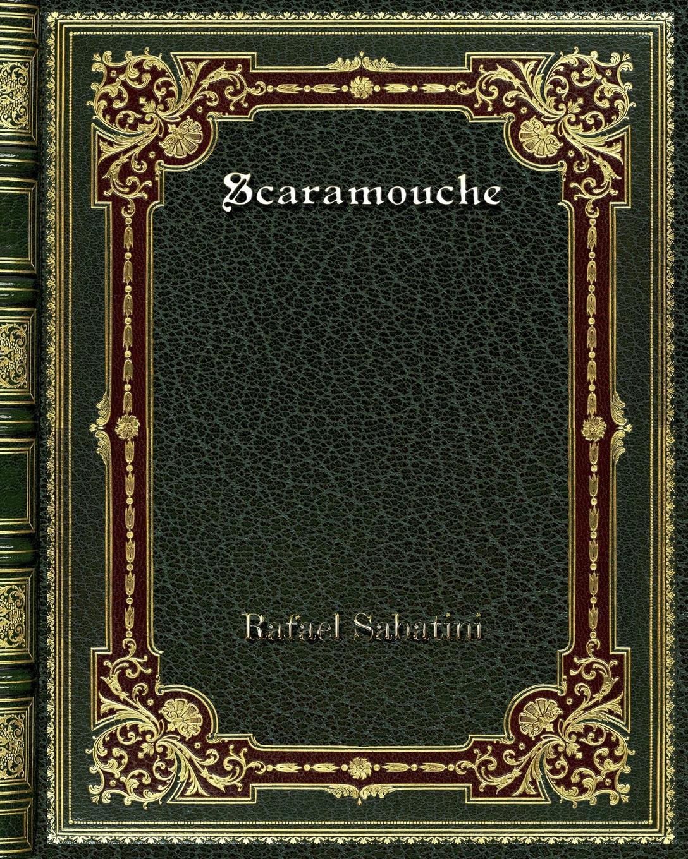 Rafael Sabatini Scaramouche недорго, оригинальная цена