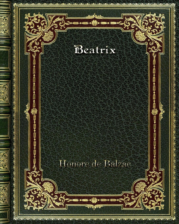 лучшая цена Honore de Balzac Beatrix