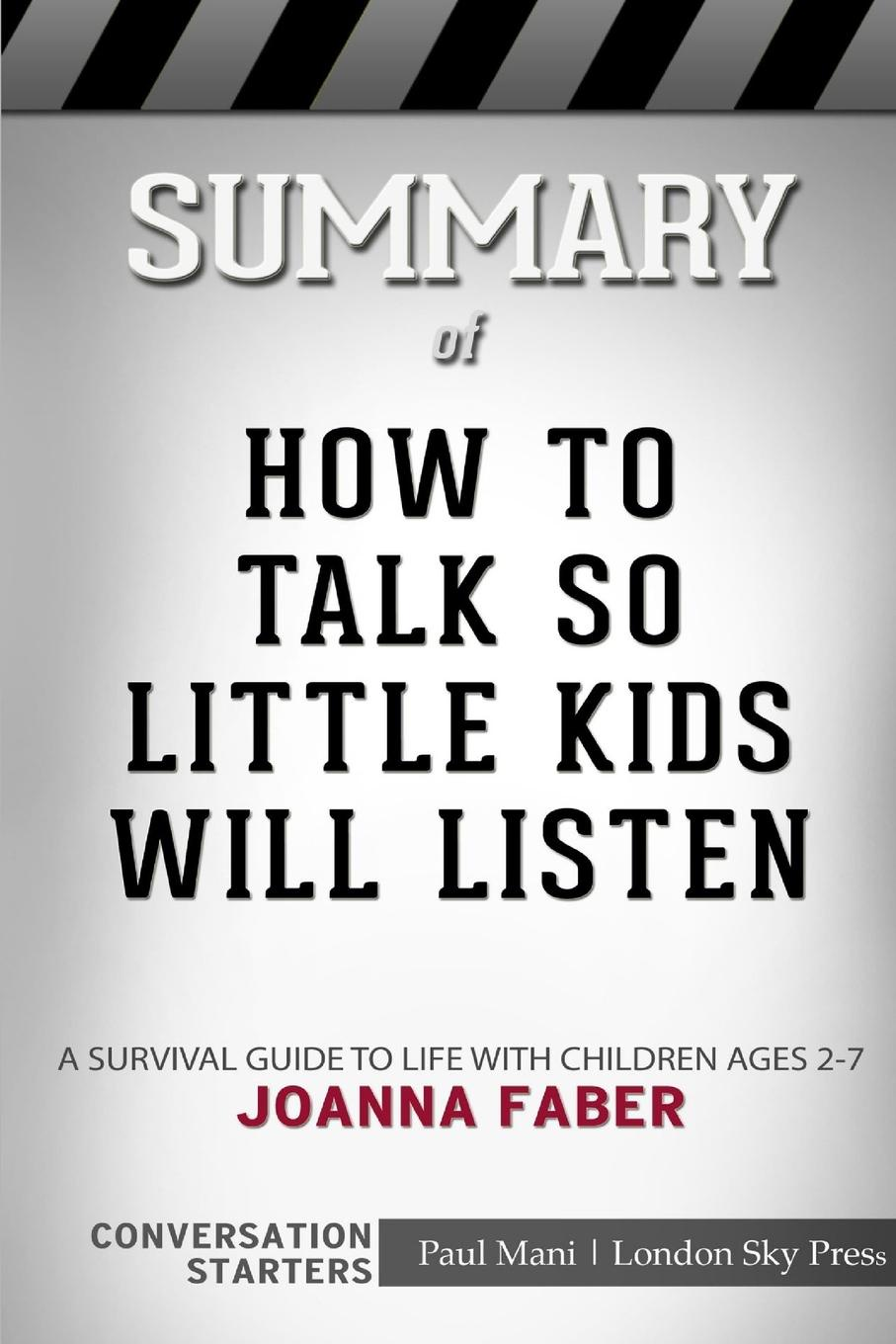 London Sky Press Summary of How to Talk so Little Kids Will Listen. Conversation Starters how we talk the inner workings of conversation