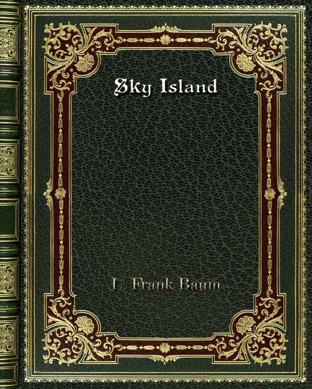 L. Frank Baum Sky Island недорго, оригинальная цена