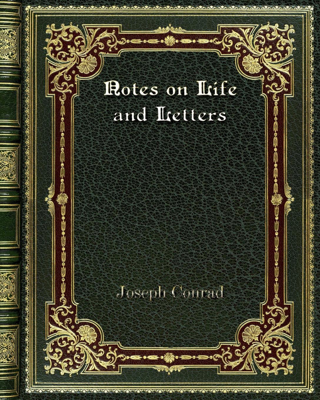 Joseph Conrad Notes on Life and Letters joseph conrad notes on my books