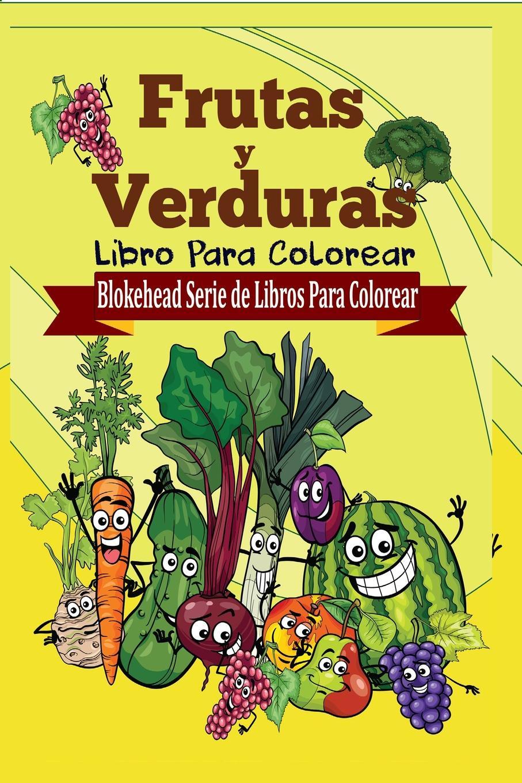 El Blokehead Frutas y Verduras Libro Para Colorear francisco navarro y ledesma lecturas literarias libro de ejemplos para el estudio de la lengua y literatura espanolas