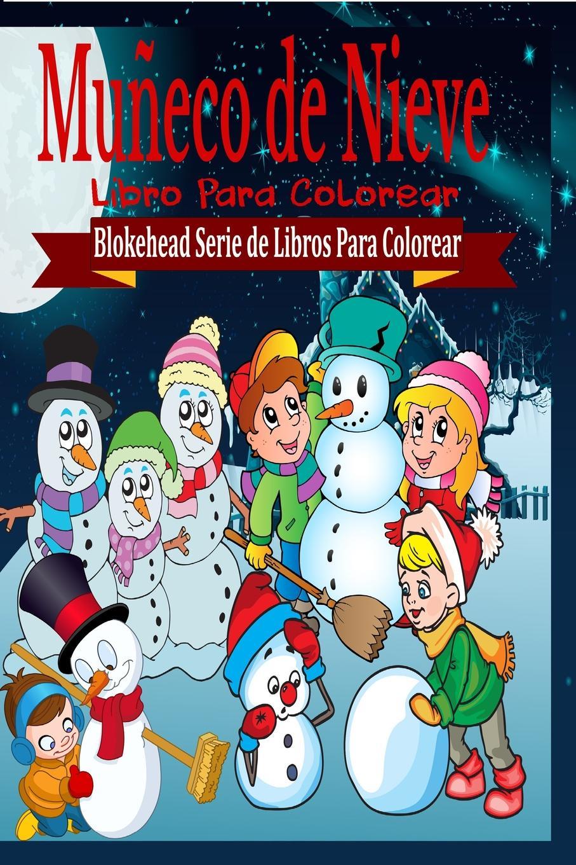 El Blokehead Muneco de Nieve Libro Para Colorear бордюр atlantic tiles nieve mate moldura 4x29 5