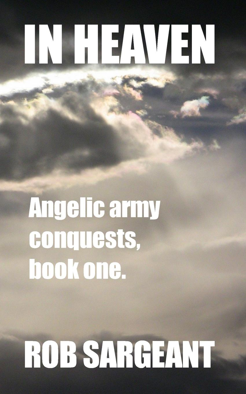 Rob Sargeant In Heaven rob sargeant in heaven