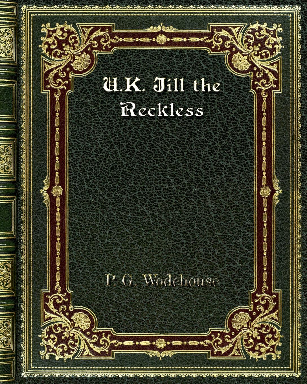 P. G. Wodehouse U. K. Jill the Reckless jill shalvis the heat is on