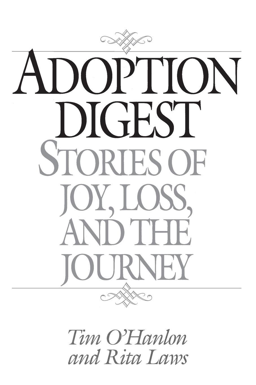 Tim OHanlon, Rita Laws Adoption Digest. Stories of Joy, Loss, and the Journey