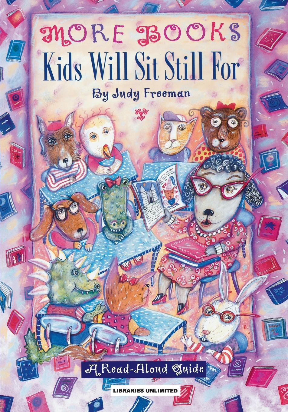 Judy Freeman More Books Kids Will Sit Still For. A Read-Aloud Guide jean mccusker come sit a spell