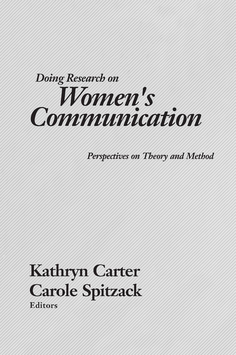 Kathryn Carter Doing Research on Women's Communication. Perspectives on Theory and Method varied perspectives on play and learning theory and research on early years education