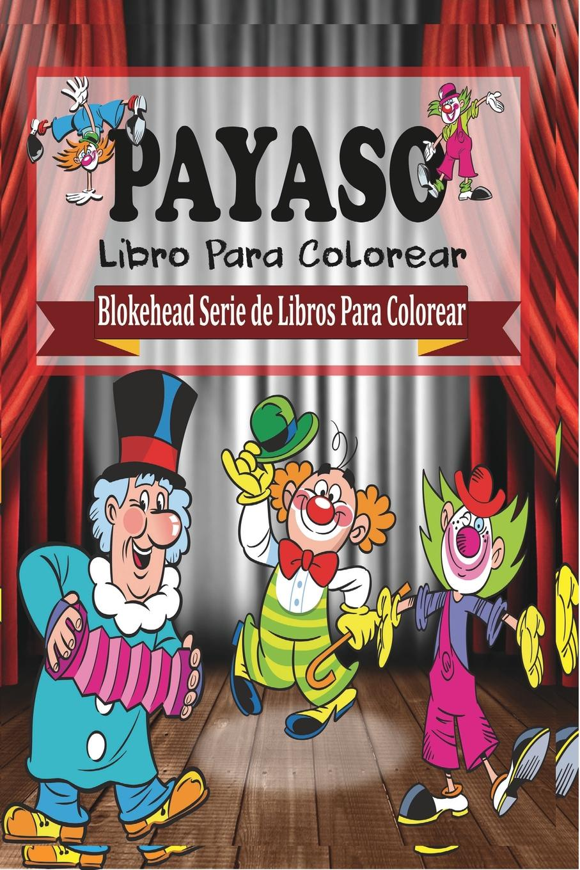 El Blokehead Payaso Libro Para Colorear 96 pages harry potter coloring book for adults secret garden book series libros para colorear adultos colouring book