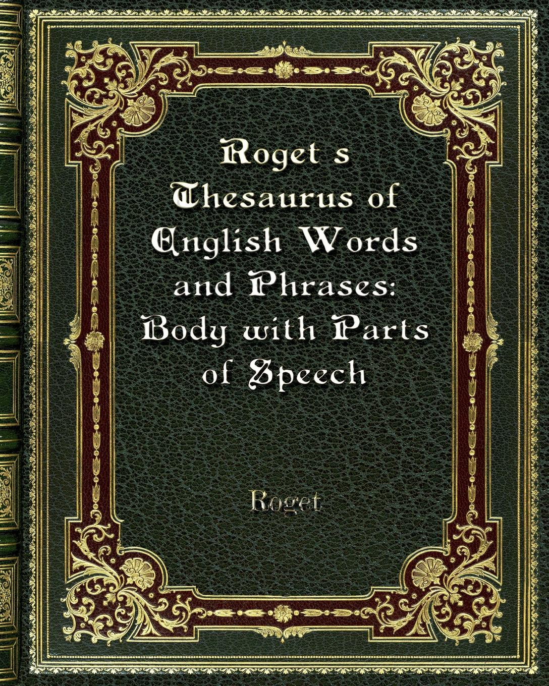 Roget Rogets Thesaurus of English Words and Phrases. Body with Parts Speech