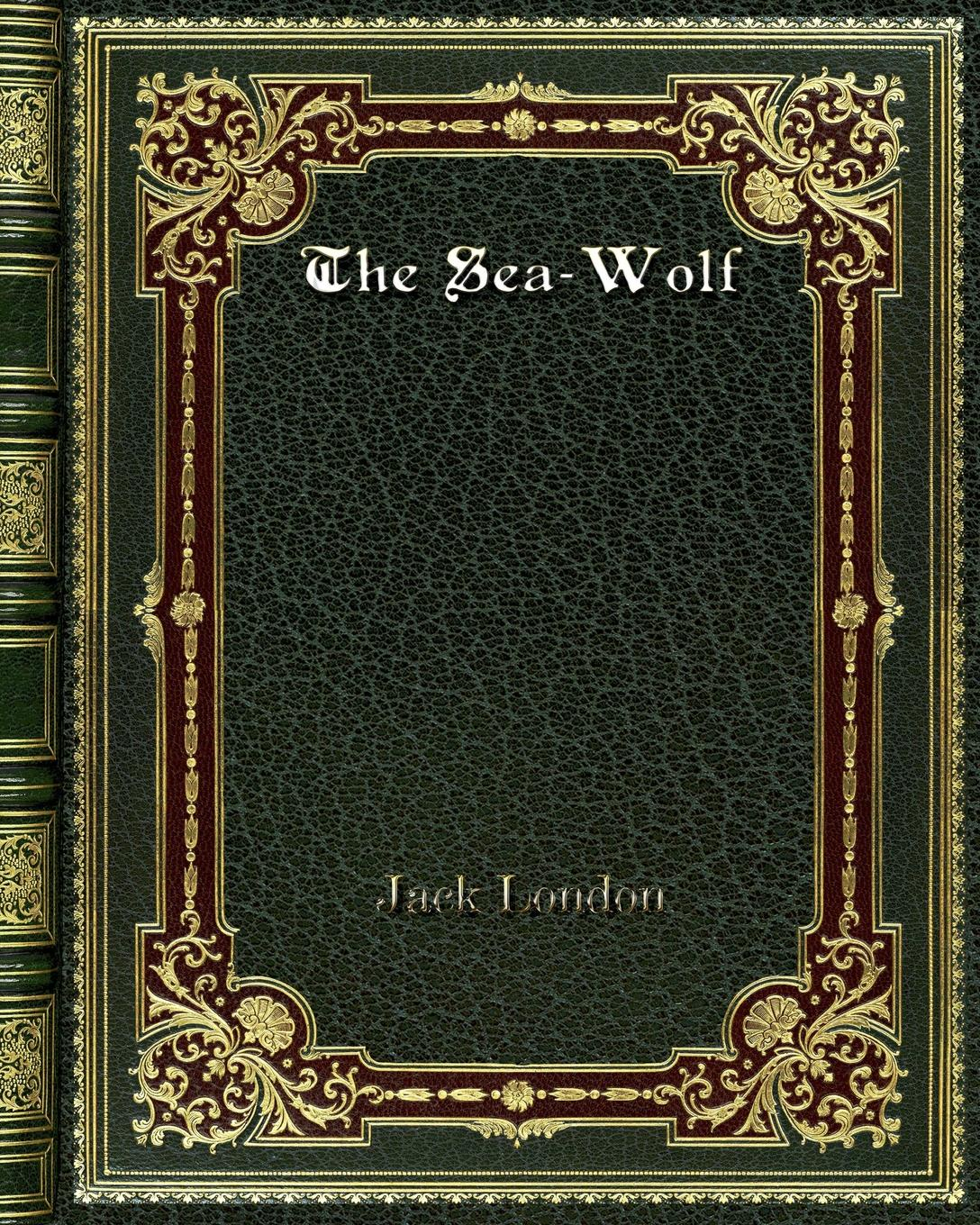 Jack London The Sea-Wolf jack london the complete poetry of jack london