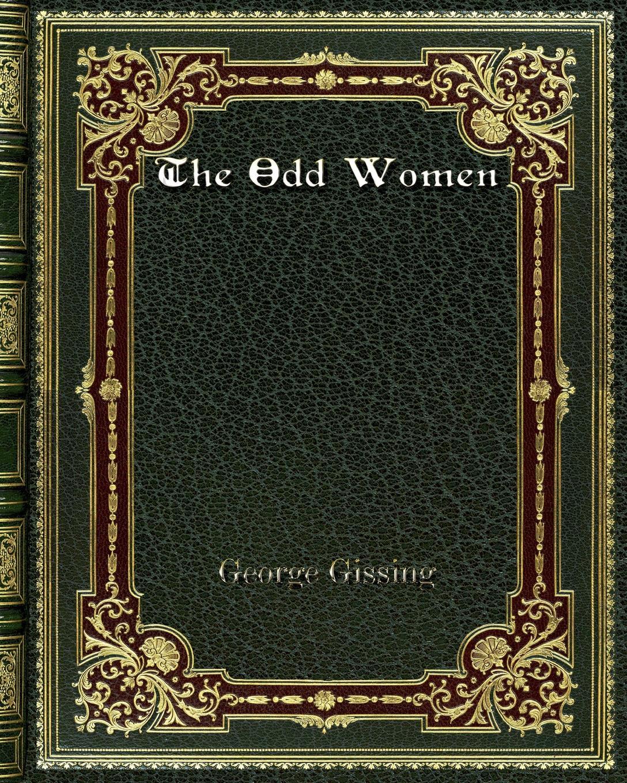 Gissing George The Odd Women стоимость