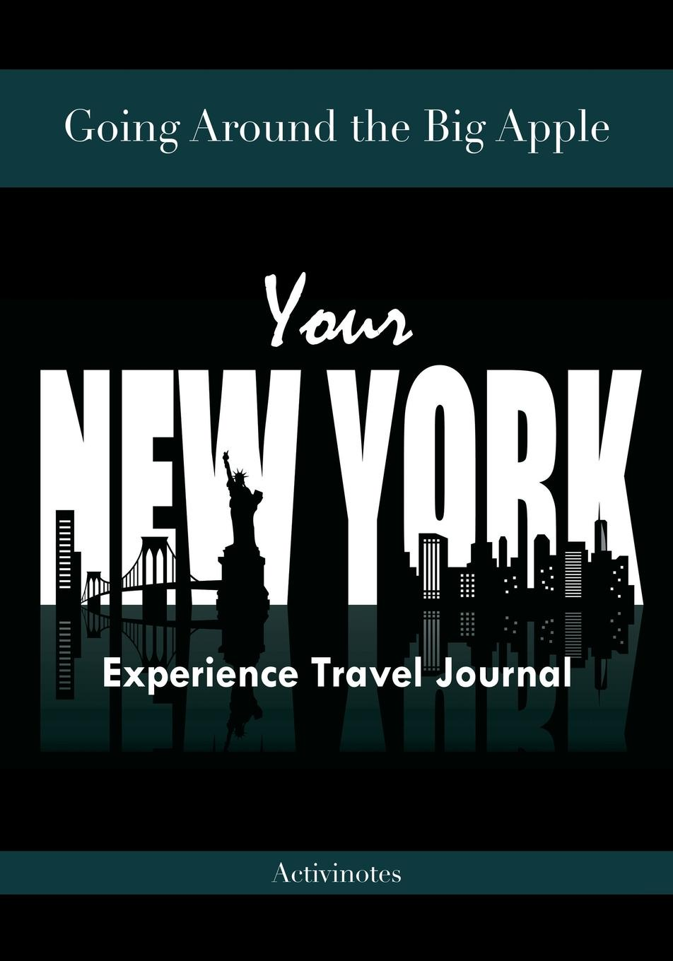 Activinotes Going Around the Big Apple. You're New York Experience Travel Journal