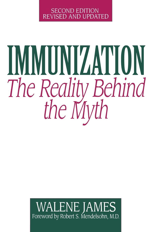 Walene James Immunization. The Reality Behind the Myth functional brain asymmetry myth and reality