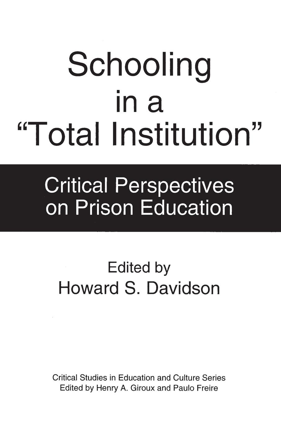 Howard Davidson Schooling in a Total Institution. Critical Perspectives on Prison Education kalpana gopalan total quality management in elementary education