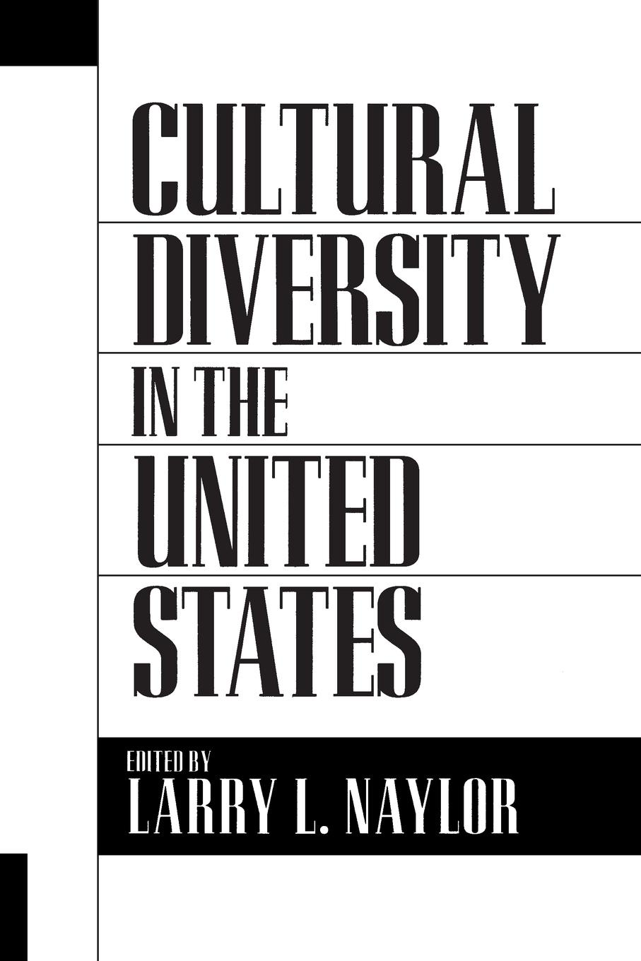 Larry Naylor Cultural Diversity in the United States sandra herting globalization a threat to cultural diversity in southern ethiopia