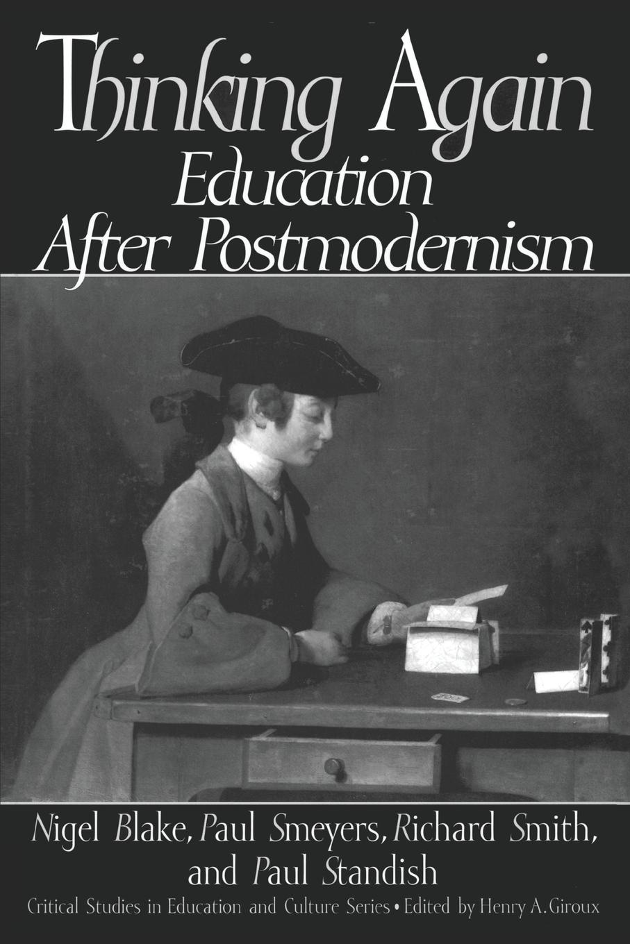 Nigel Blake, Paul Smeyers, Richard Smith Thinking Again. Education After Postmodernism richard smith education policy philosophical critique