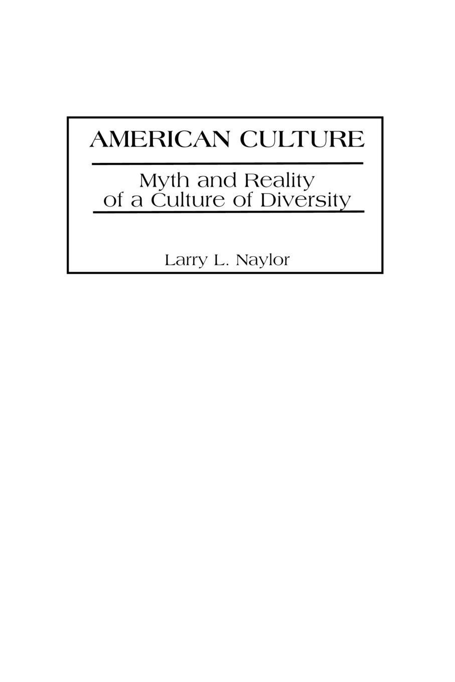 Larry L. Naylor American Culture. Myth and Reality of a Culture of Diversity functional brain asymmetry myth and reality