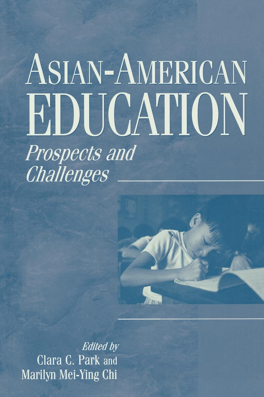 Asian-American Education. Prospects and Challenges asian american history a very short introduction