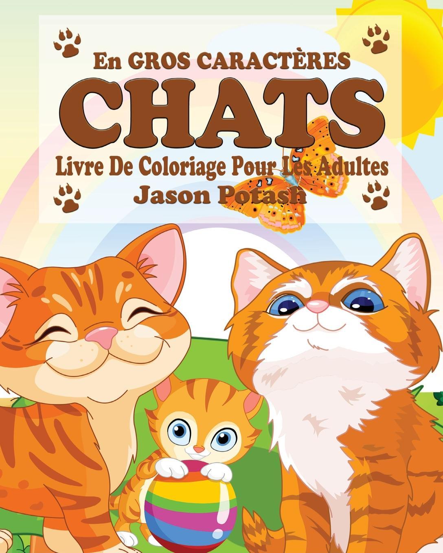 Jason Potash Chats Livre de Coloriage Pour les Adultes ( En Gros Gros Caracteres) l page gavotte en boutade