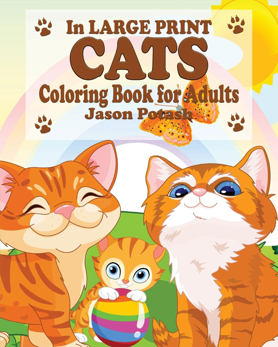Jason Potash Cats Coloring Book for Adults ( In Large Print) sandra staines crazy maze coloring book