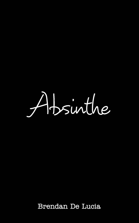 Brendan De Lucia Absinthe