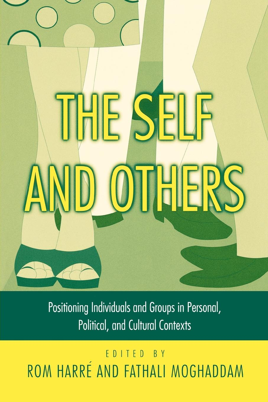 The Self and Others. Positioning Individuals and Groups in Personal, Political, and Cultural Contexts john igbino the meanings of inclusion in cross cultural contexts