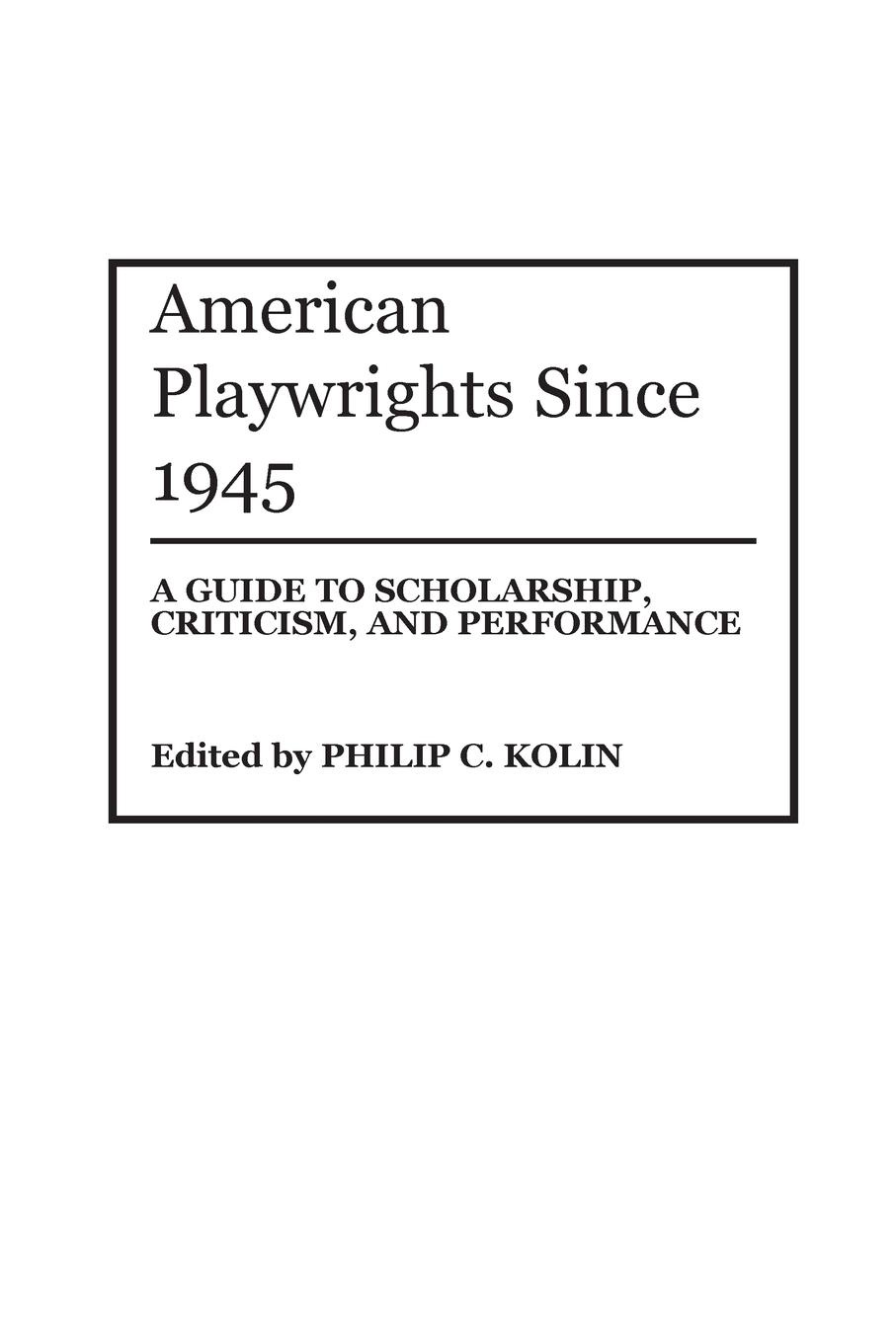 Philip Kolin American Playwrights Since 1945. A Guide to Scholarship, Criticism, and Performance цена и фото