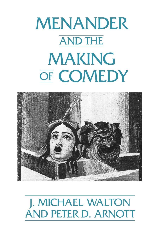 купить Michael J. Walton, J. Michael Walton, Peter D. Arnott Menander and the Making of Comedy по цене 3527 рублей