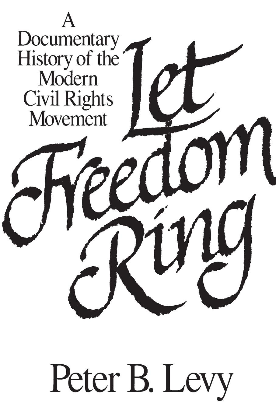 Let Freedom Ring. A Documentary History of the Modern Civil Rights Movement jim haskins black stars of the civil rights movement