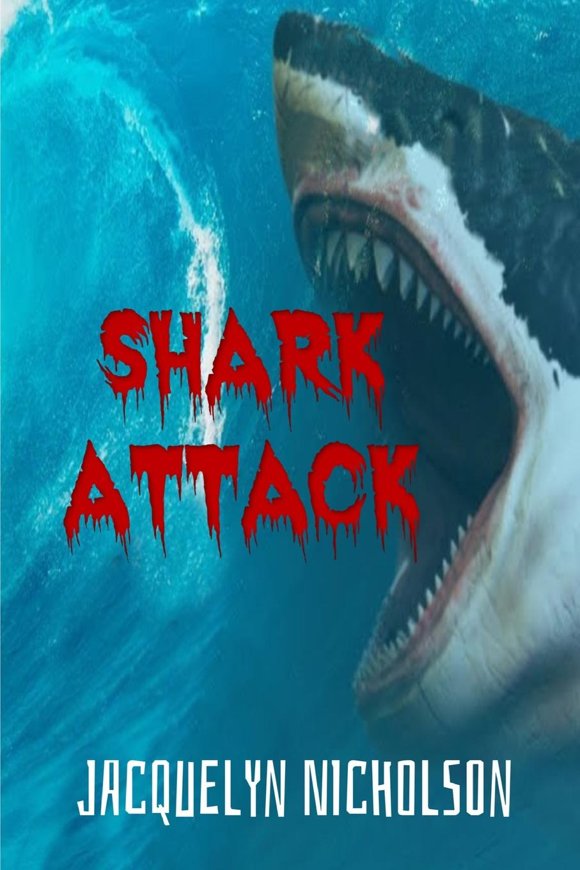 Jacquelyn Nicholson Shark Attack