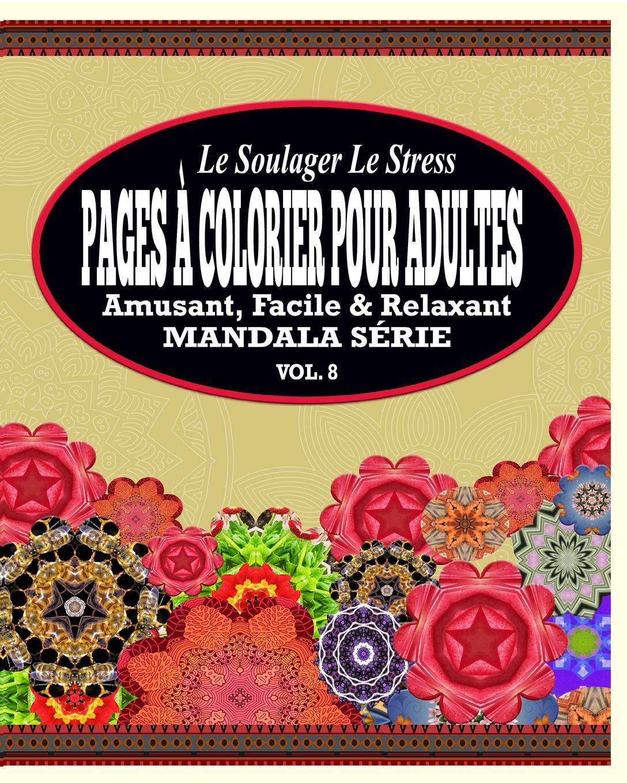 все цены на Jason Potash Le Soulager Le Stress Pages A Colorear Pour Adultes. Amusant, Facile & Relaxant Mandala Serie (Vol. 8) онлайн