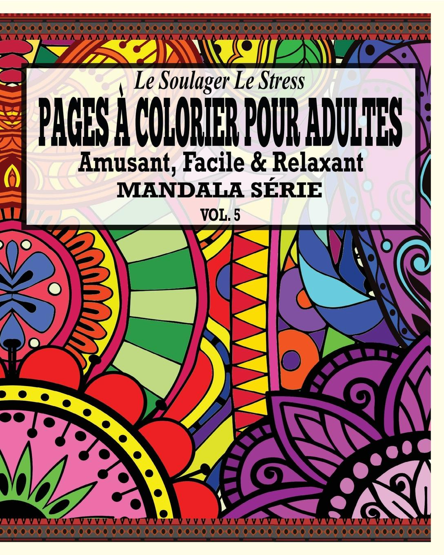 все цены на Jason Potash Le Soulager Le Stress Pages A Colorear Pour Adultes. Amusant, Facile & Relaxant Mandala Serie ( Vol. 5) онлайн